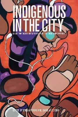 Indigenous in the City: Contemporary Identities and Cultural Innovation (BOK)