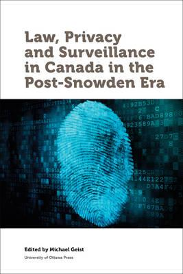 Law, Privacy and Surveillance in Canada in the Post-Snowden (BOK)