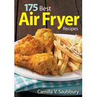 175 Best Air Fryer Recipes (BOK)