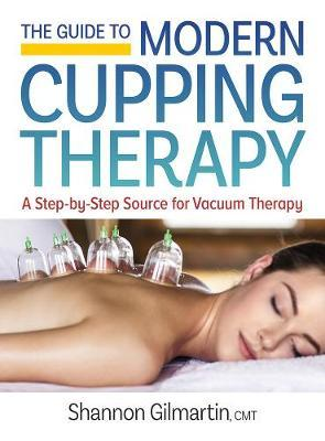 Guide to Modern Cupping Therapy (BOK)