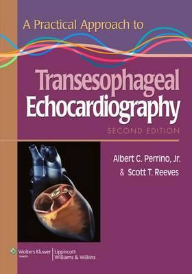 A Practical Approach to Transesophageal Echocardiography (BOK)
