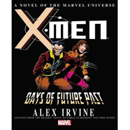 X-men: Days Of Future Past Prose Novel (BOK)