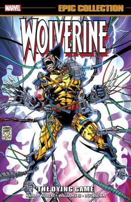 Wolverine Epic Collection: The Dying Game (BOK)