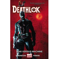 Deathlok Volume 2: Man versus Machine (BOK)