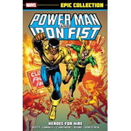 Power Man & Iron Fist Epic Collection: Heroes For Hire (BOK)