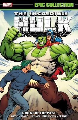Incredible Hulk Epic Collection: Ghost Of The Past (BOK)