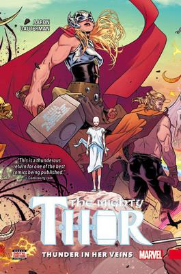 Mighty Thor Vol. 1: Thunder In Her Veins (BOK)