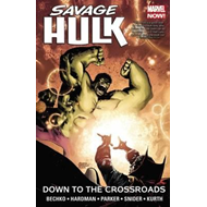 Savage Hulk Volume 2: Down to the Crossroads (BOK)