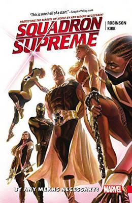 Squadron Supreme Vol. 1: By Any Means Necessary! (BOK)