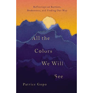 All the Colors We Will See (BOK)