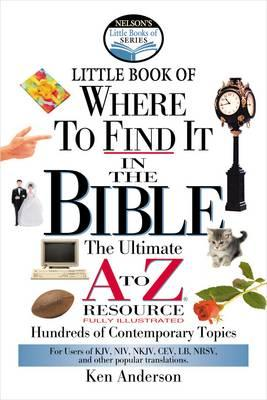Little Book of Where to Find it in the Bible: The Ultimate A to Z Resource (BOK)