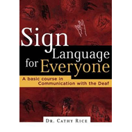 Sign Language for Everyone: A Basic Course in Communication with the Deaf (BOK)