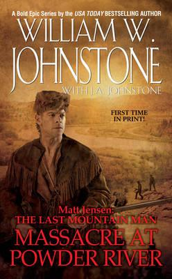 Matt Jensen the Last Mountain Man: Massacre at Powder River (BOK)