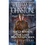 Matt Jensen: The Last Mountain Man the Eyes of Texas (BOK)