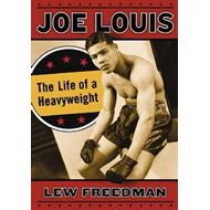 Joe Louis: The Life of a Heavyweight (BOK)