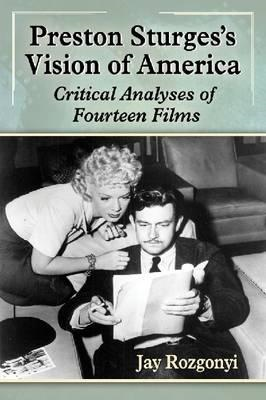 Preston Sturges's Vision of America: Critical Analyses of Fourteen Films (BOK)