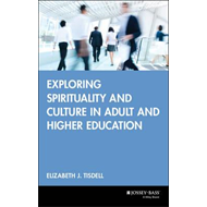 Exploring Spirituality and Culture in Adult and Higher Educa (BOK)