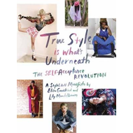True Style is What's Underneath (BOK)