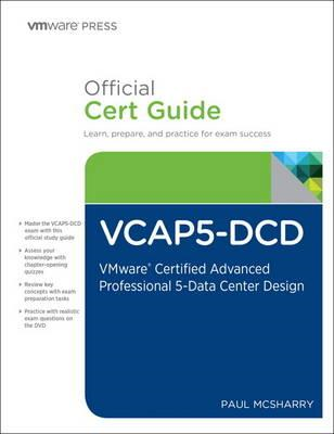 The VCAP5-DCD Official Cert Guide (with DVD): VMware Certified Advanced Professional 5- Data Center (BOK)