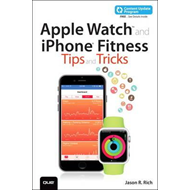 Apple Watch and iPhone Fitness Tips and Tricks (BOK)