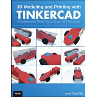 3D Modeling and Printing with Tinkercad (BOK)