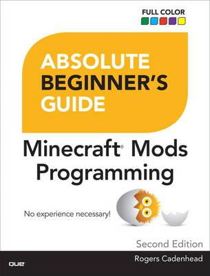 Absolute Beginner's Guide to Minecraft Mods Programming (BOK)