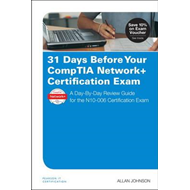 31 Days Before Your CompTIA Network+ Certification Exam (BOK)