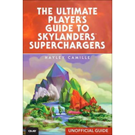 Ultimate Player's Guide to Skylanders Superchargers (Unoffic (BOK)