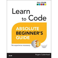 Learn to Code Absolute Beginner's Guide (BOK)