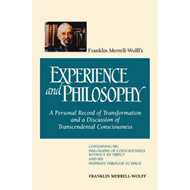 Franklin Merrell-Wolff's Experience and Philosophy (BOK)