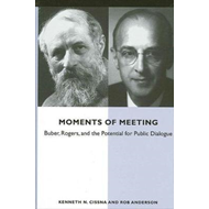 Moments of Meeting: Buber, Rogers, and the Potential for Public Dialogue (BOK)