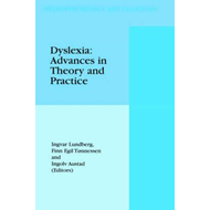 Dyslexia: Advances in Theory and Practice (BOK)