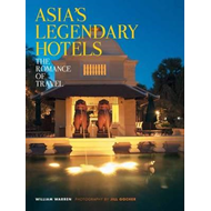 Asia's Legendary Hotels: The Romance of Travel (BOK)