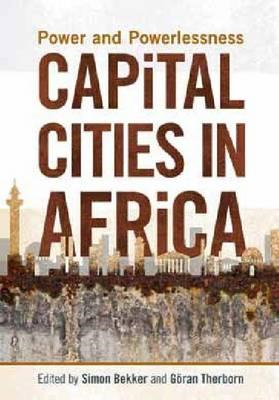 Capital Cities in Africa: Power and Powerlessness (BOK)
