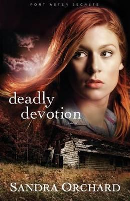 Deadly Devotion: A Novel (BOK)