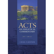 Acts: An Exegetical Commentary (BOK)