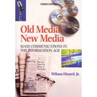 Old Media New Media:Mass Communications in the Information A (BOK)