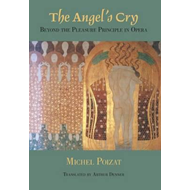 The Angel's Cry: Beyond the Pleasure Principle in Opera (BOK)