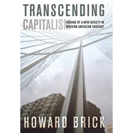 Transcending Capitalism: Visions of a New Society in Modern American Thought (BOK)