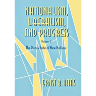 Nationalism, Liberalism, and Progress: The Dismal Fate of New Nations: Volume 2 (BOK)