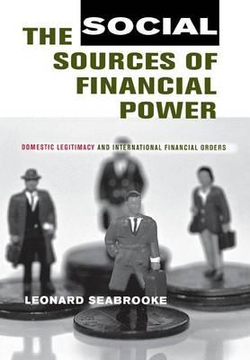 The Social Sources of Financial Power: Domestic Legitimacy and International Financial Orders (BOK)