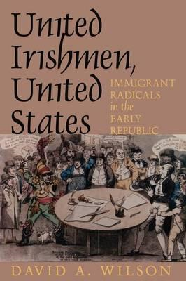 United Irishmen, United States: Immigrant Radicals in the Early Republic (BOK)
