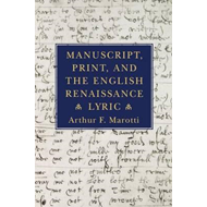 Manuscript, Print, and the English Renaissance Lyric (BOK)
