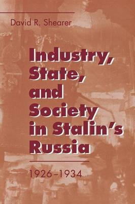 Industry, State, and Society in Stalin's Russia, 1926-1934 (BOK)
