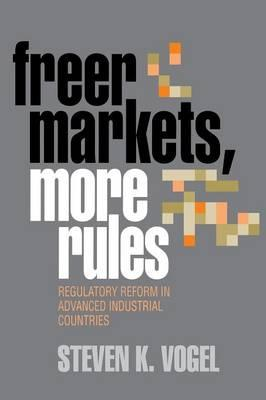 Freer Markets, More Rules: Regulatory Reform in Advanced Industrial Countries (BOK)