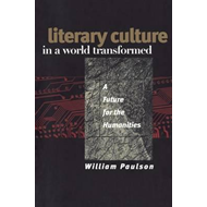 Literary Culture in a World Transformed: A Future for the Humanities (BOK)