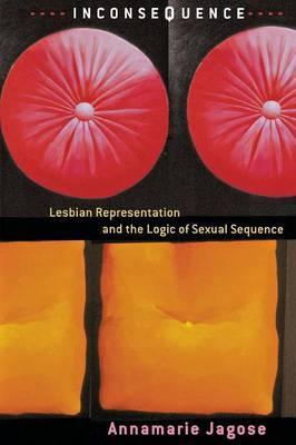 Inconsequence: Lesbian Representation and the Logic of Sexual Sequence (BOK)
