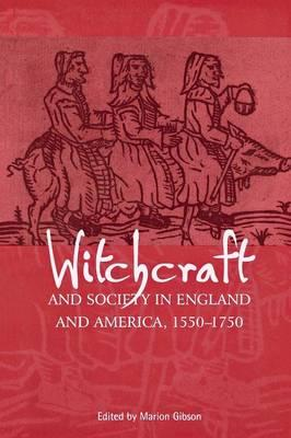 Witchcraft and Society in England and America, 1550-1750 (BOK)