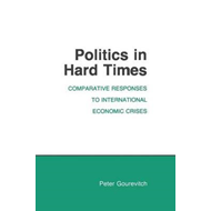 Politics in Hard Times: Comparative Responses to International Economic Crises (BOK)