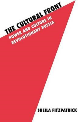 The Cultural Front: Power and Culture in Revolutionary Russia (BOK)